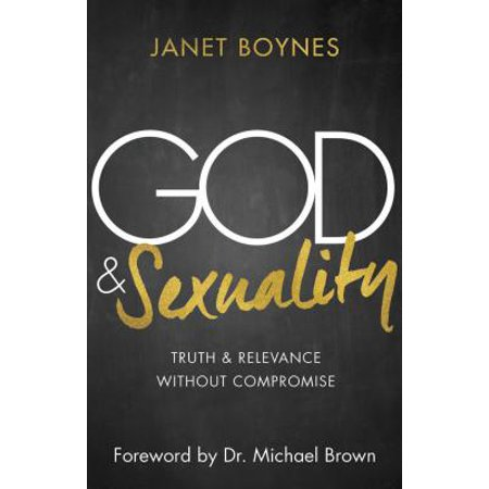 god sexuality truth and relevance without compromise