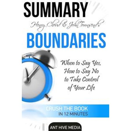 henry cloud john townsends boundaries when to say yes how to say no to take control of your life