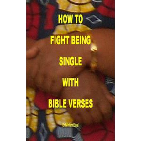 how to fight being single with bible verses ebook