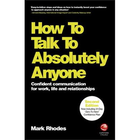 how to talk to absolutely anyone confident communication for work life and relationships