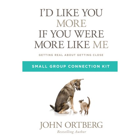 id like you more if you were more like me small group connection kit getting real about getting c