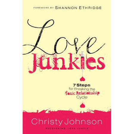 love junkies 7 steps for breaking the toxic relationship cycle
