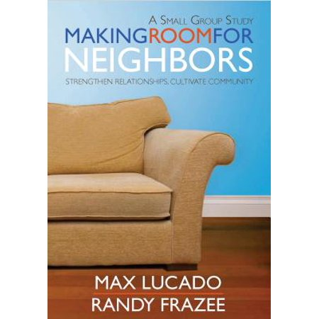 making room for neighbors strengthen relationships cultivate community