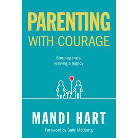 parenting with courage ebook ebook