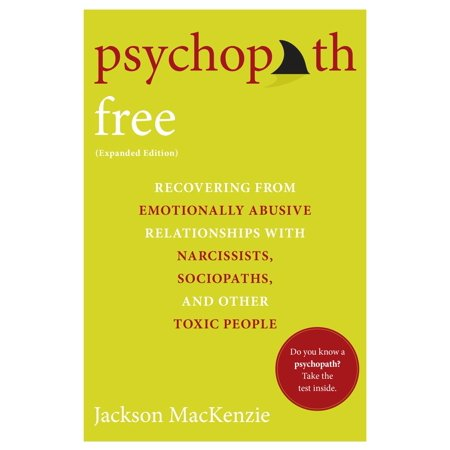 psychopath free expanded edition recovering from emotionally abusive relationships with narcissi