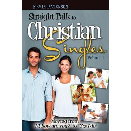 straight talk to christian singles moving from hi how are you to yes i do