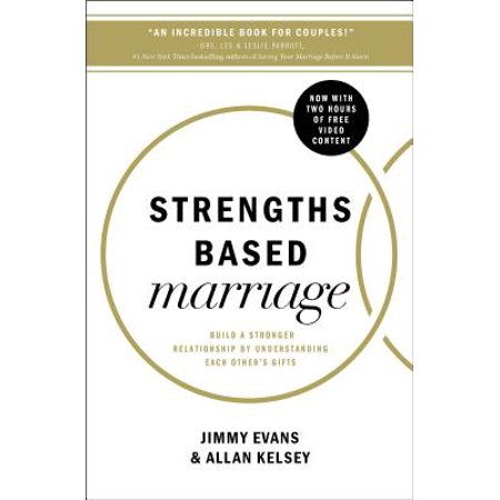 strengths based marriage build a stronger relationship by understanding each others gifts