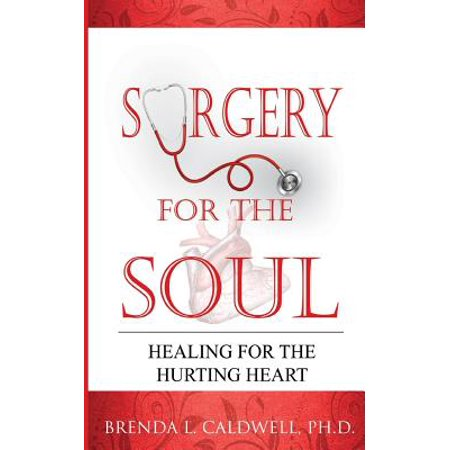 surgery for the soul healing for the hurting heart