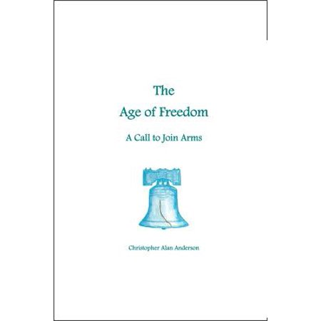 the age of freedom a call to join arms ebook