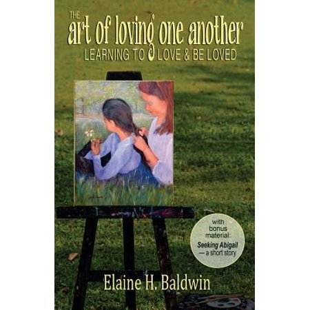 the art of loving one another learning to love and be loved