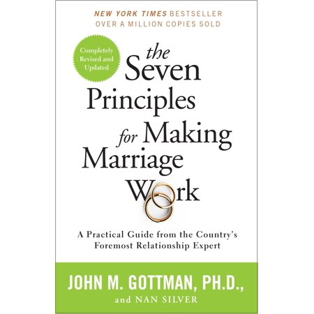 the seven principles for making marriage work a practical guide from the countrys foremost relati
