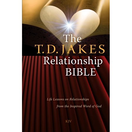 the t d jakes relationship bible life lessons on relationships from the inspired word of god