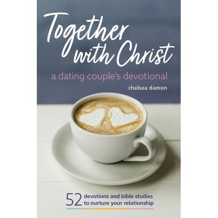 together with christ a dating couples devotional 52 devotions and bible studies to nurture your re