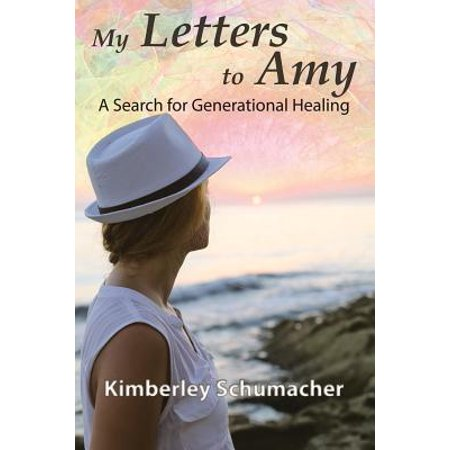 1557343726 my letters to amy a search for generational healing