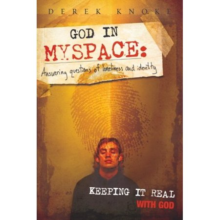 1558149743 476 god in myspace answering questions of loneliness and identity keeping it real with god
