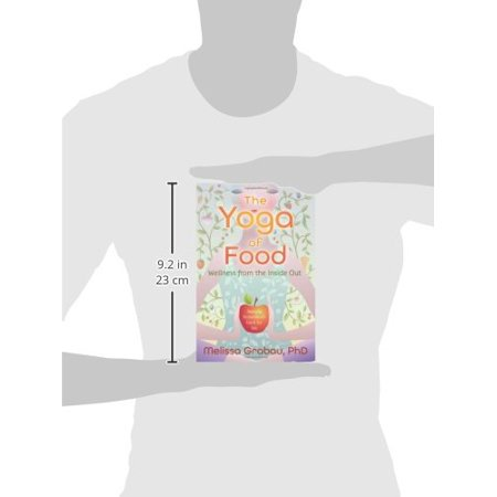 1558922766 460 the yoga of food wellness from the inside out healing the relationship with food your body