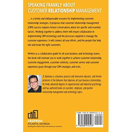 Speaking Frankly about Customer Relationship Management: Why Customer Relationship Management Is Sti...
