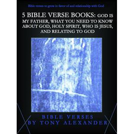 5 bible verse books god is my father what you need to know about god holy spirit who is jesus a