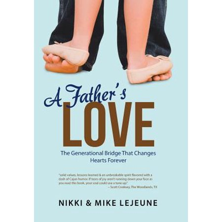 a fathers love the generational bridge that changes hearts forever