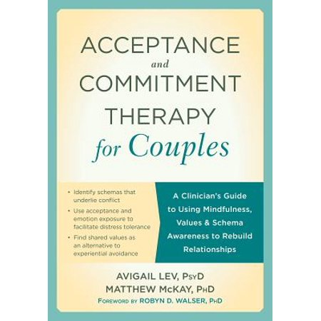 acceptance and commitment therapy for couples a clinicians guide to using mindfulness values an