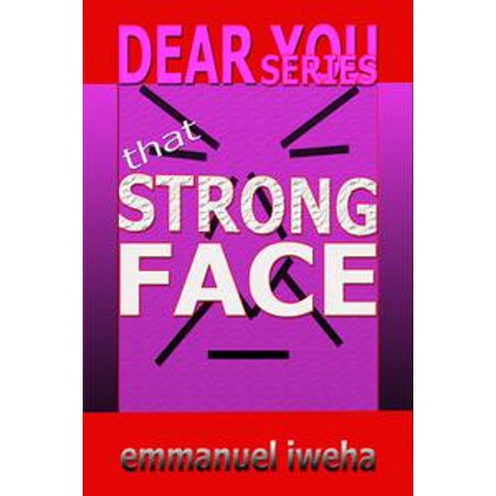 dear you that strong face ebook