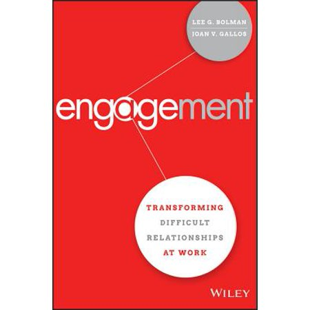 engagement transforming difficult relationships at work