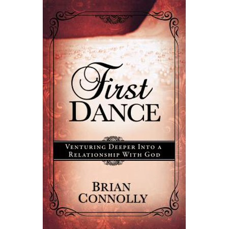 first dance venturing deeper into a relationship with god