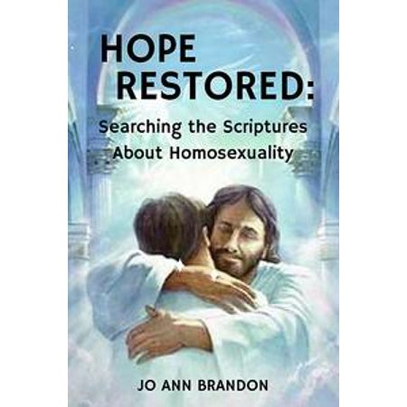 hope restored searching the scriptures about homosexuality ebook