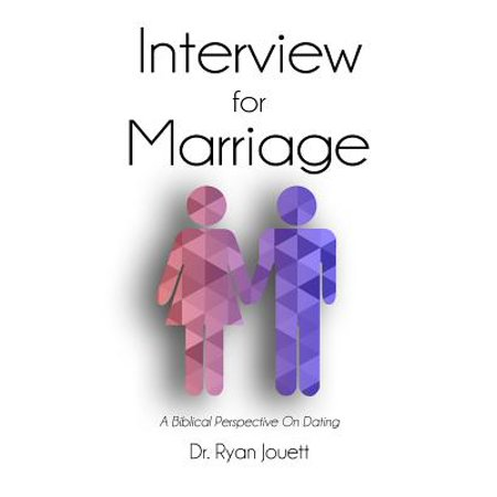 interview for marriage a biblical perspective on dating