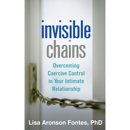 invisible chains overcoming coercive control in your intimate relationship