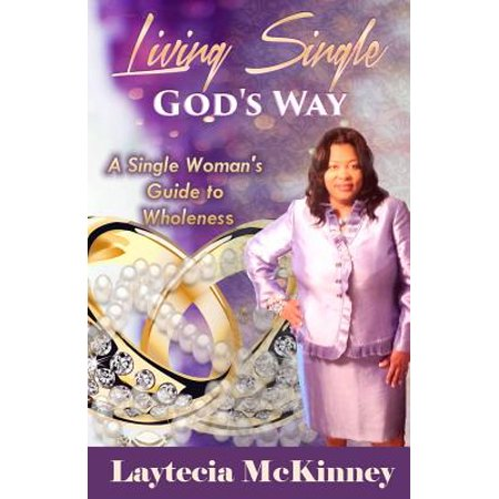 living single gods way a single womans guide to wholeness