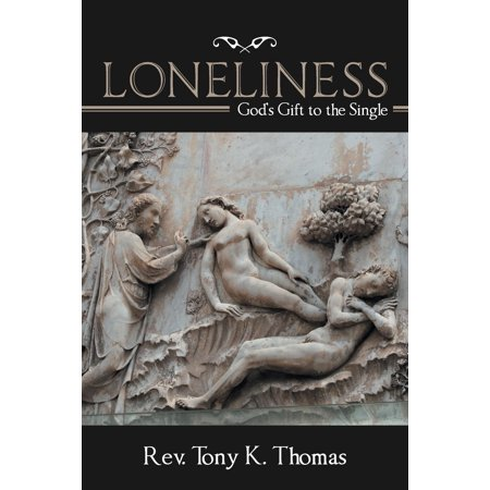 loneliness gods gift to the single