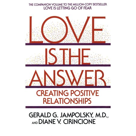 love is the answer creating positive relationships