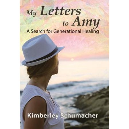 my letters to amy a search for generational healing