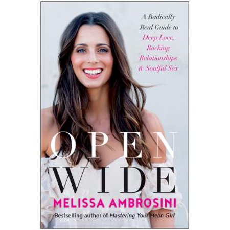 open wide a radically real guide to deep love rocking relationships and soulful sex