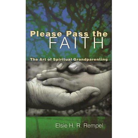 please pass the faith the art of spiritual grandparenting