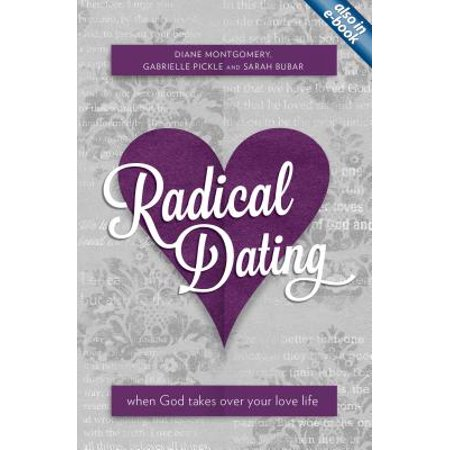 radical dating when god takes over your love life