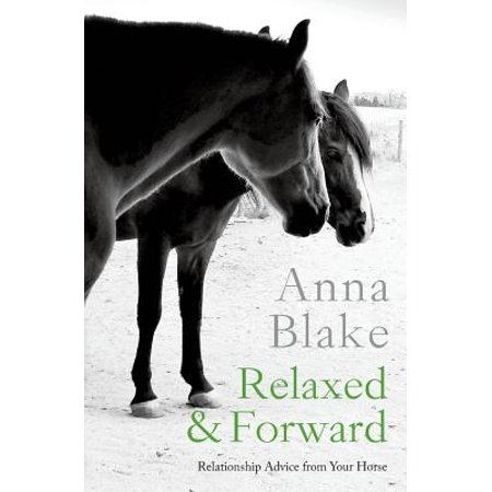 relaxed forward relationship advice from your horse