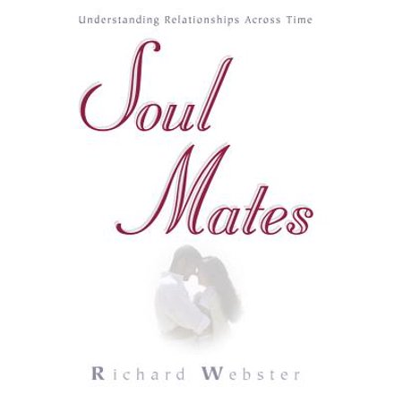 soul mates understanding relationships across time