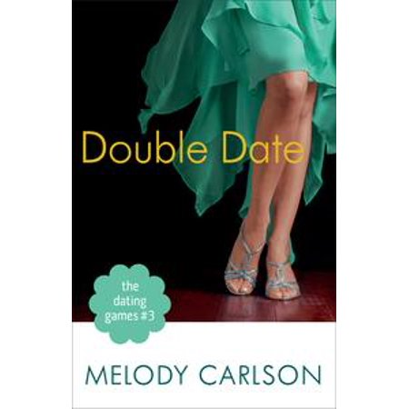 the dating games 3 double date the dating games book 3 ebook