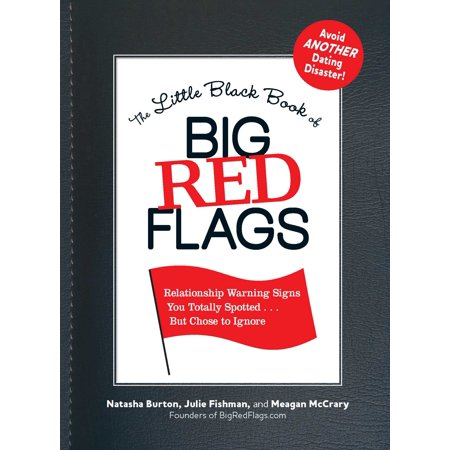 the little black book of big red flags relationship warning signs you totally spotted but ch