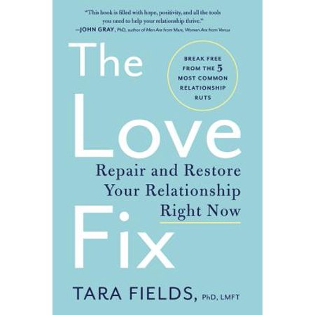 the love fix repair and restore your relationship right now