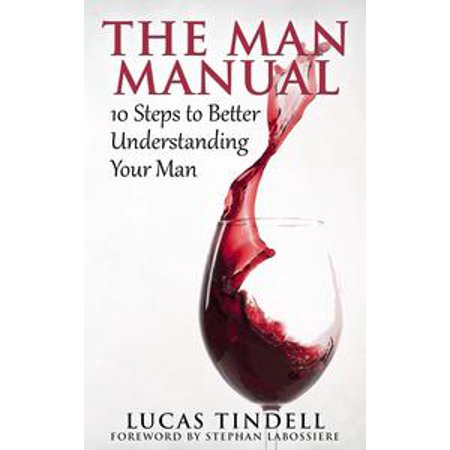 the man manual 10 steps to better understanding your man ebook