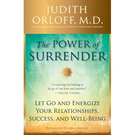 the power of surrender let go and energize your relationships success and well being