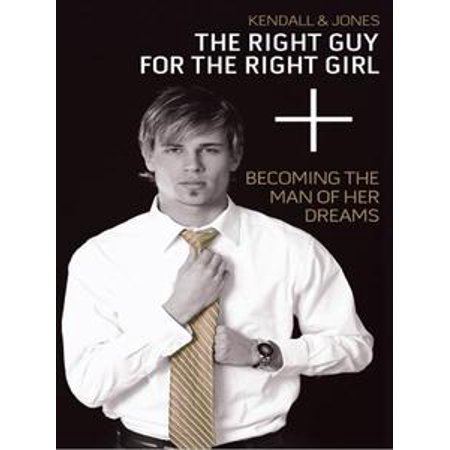 the right guy for the right girl ebook
