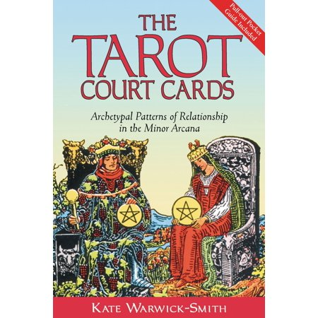 the tarot court cards archetypal patterns of relationship in the minor arcana