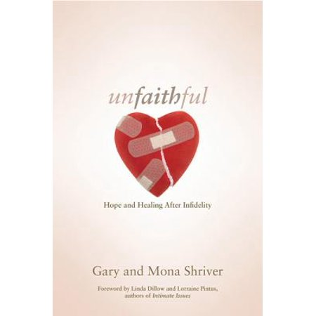 unfaithful hope and healing after infidelity ebook