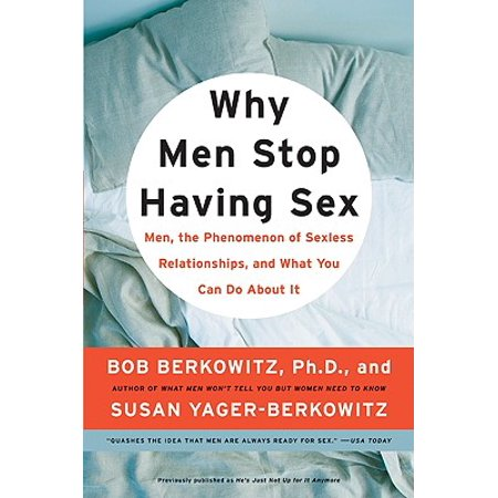 why men stop having sex men the phenomenon of sexless relationships and what you can do about it