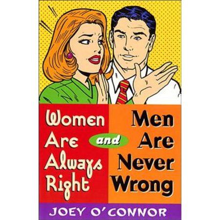 women are always right and men are never wrong