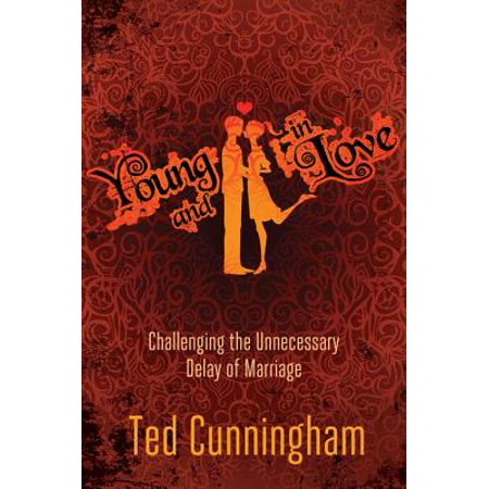 young and in love challenging the unnecessary delay of marriage ebook